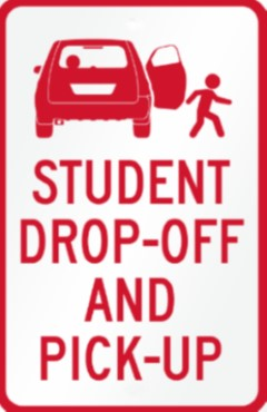 Student Drop-off and Pick-up Traffic Sign